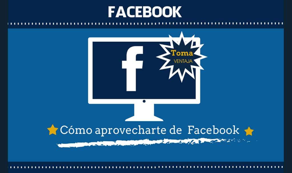 como aprovecharte de facebook