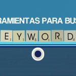 7 herramientas gratuitas para buscar palabras clave