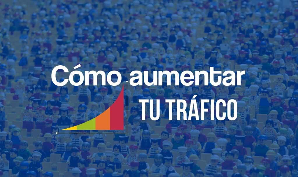 como aumentar tráfico web