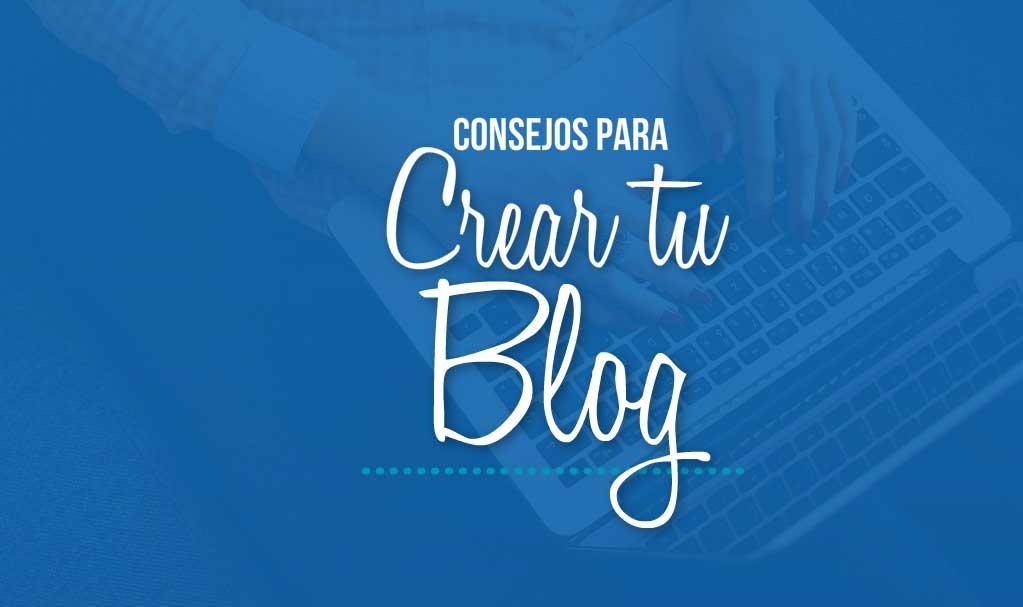 6 consejos sobre como crear un blog