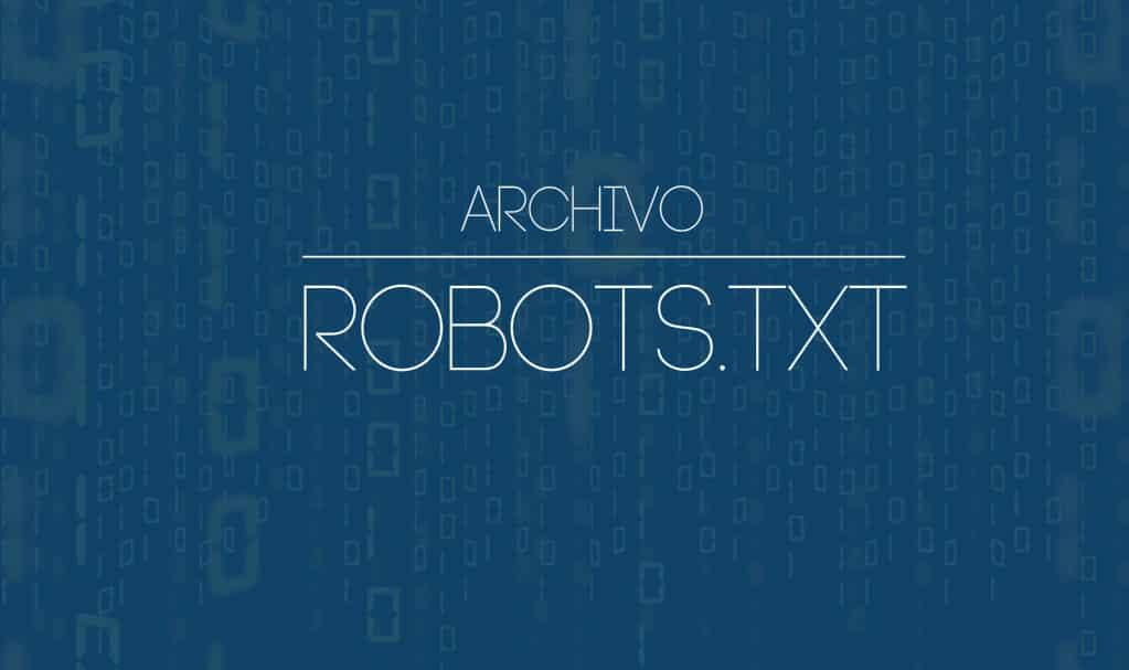 ¿Qué es el archivo robots txt?¿cómo y por qué se aplica?