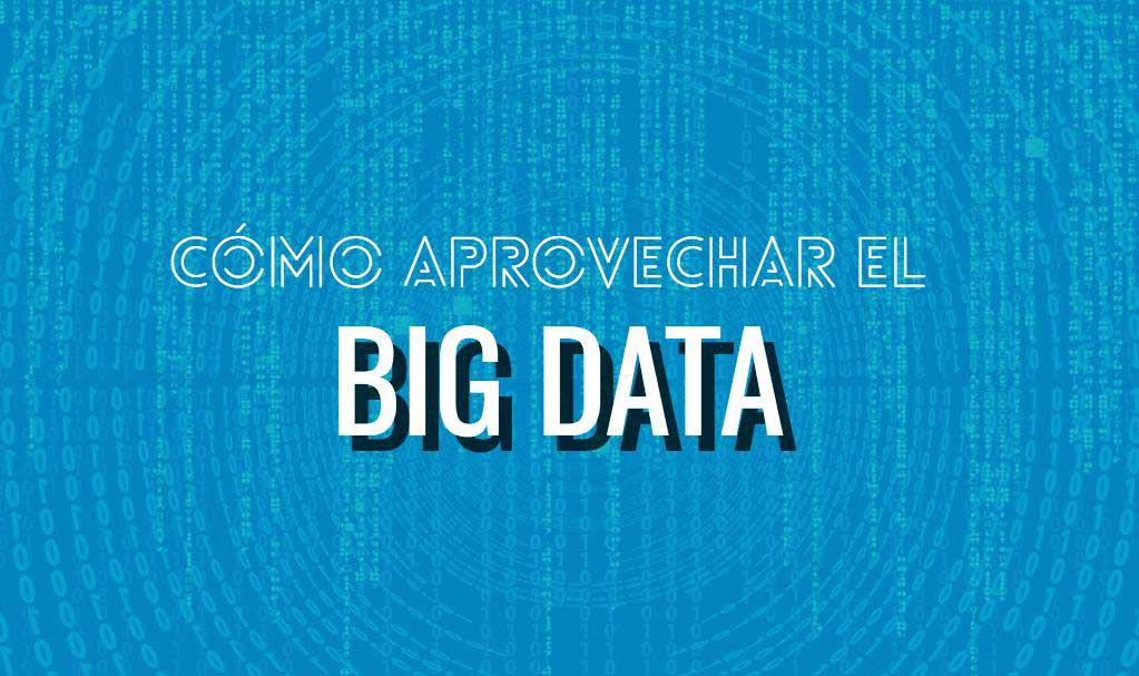 Big Data ¿Sabes en qué consiste realmente?