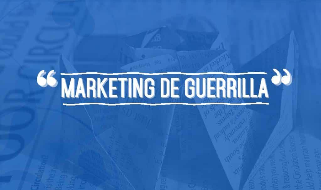 ¿Qué es el marketing de guerrilla?