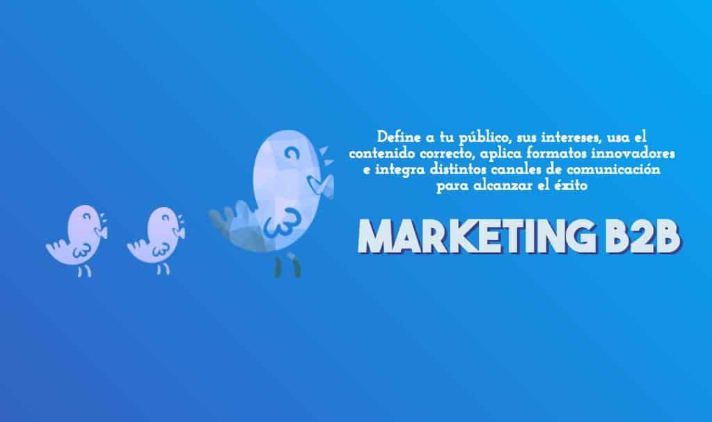 Marketing B2B ¿Qué es y cómo aplicarlo en una campaña exitosa?