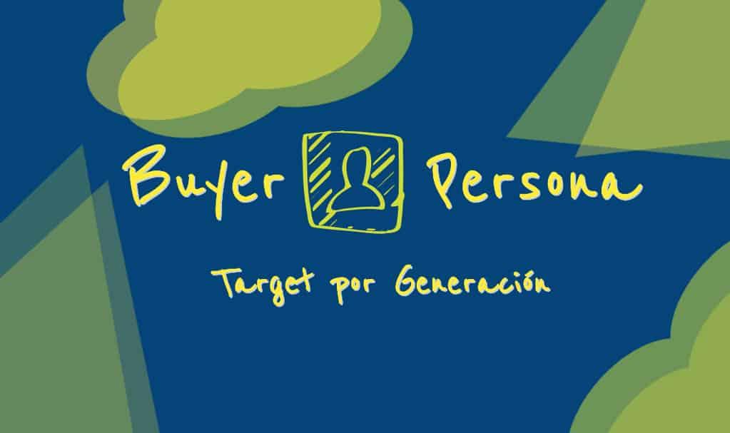 Define tu buyer persona o Target por generación