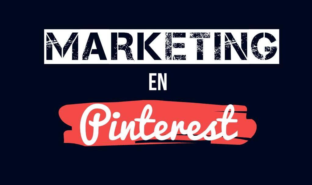 Marketing en Pinterest: Cómo usarlo en tu negocio