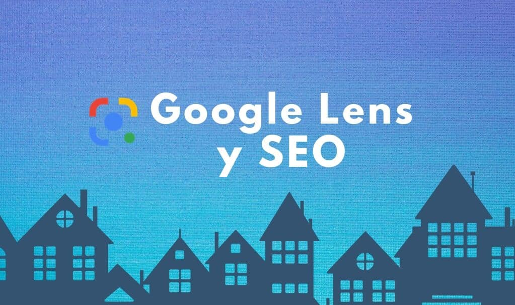Google lens y posicionamiento web