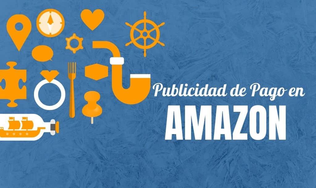 Como hacer publicidad de pago en Amazon