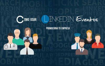 Cómo usar LinkedIn eventos para promocionar tu empresa