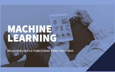 Machine learning: qué es y cómo se relaciona con la publicidad para mi Pyme