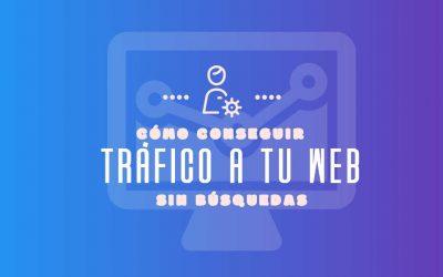 Cómo generar tráfico a tu web cuando no hay búsquedas