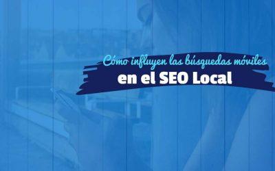 Cómo influyen las búsquedas móviles en el SEO Local