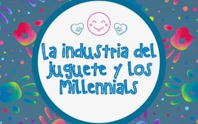 Tendencias de Compras en los Millennials – La industria del Juguete
