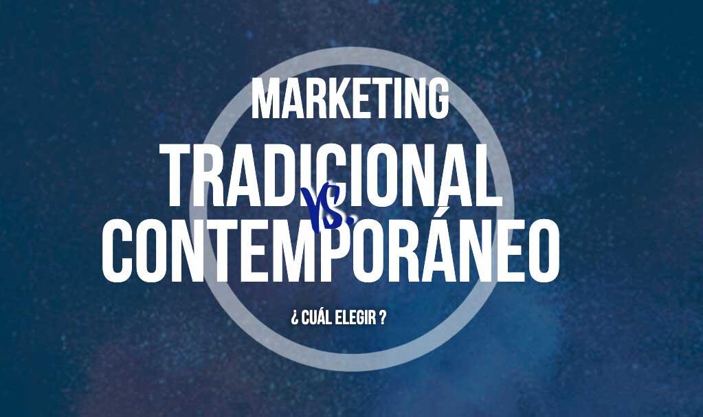 Estrategias de Marketing Tradicionales vs Contemporáneas