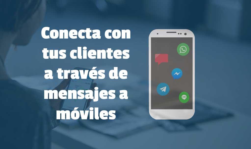 Conéctate con Tus Clientes a través de Mensajes Móviles