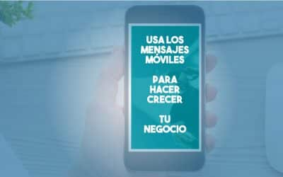 Usa los Mensajes Móviles Para Hacer Crecer tu Negocio