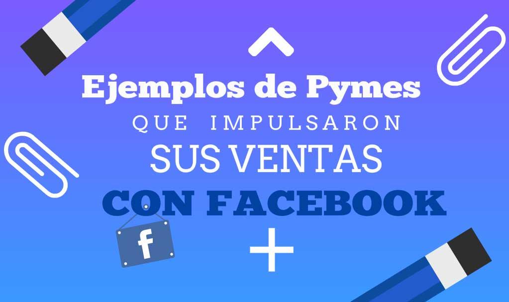 Ejemplos de Pymes que Aumentan Ventas usando Facebook