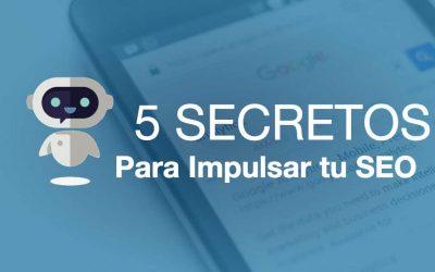 Los 5 secretos para que tu campaña de SEO funcione.