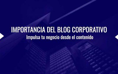 La importancia del Blog corporativo