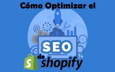 Cómo optimizar el SEO de Shopify