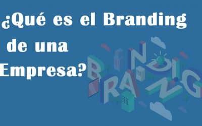 Qué es el Branding de una Empresa