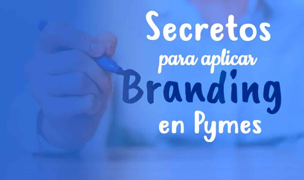 Branding: Secretos para Aplicar en Pymes