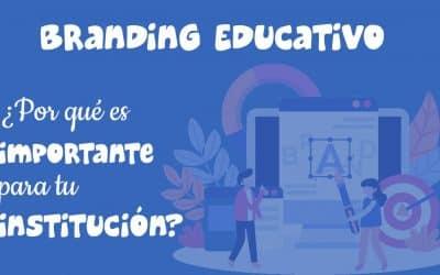Branding Educativo ¿Por qué es importante para tu institución?