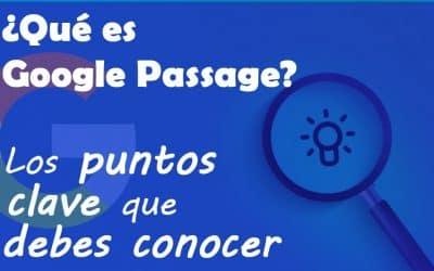 ¿Qué es Google Passage?: Los puntos clave que debes conocer.