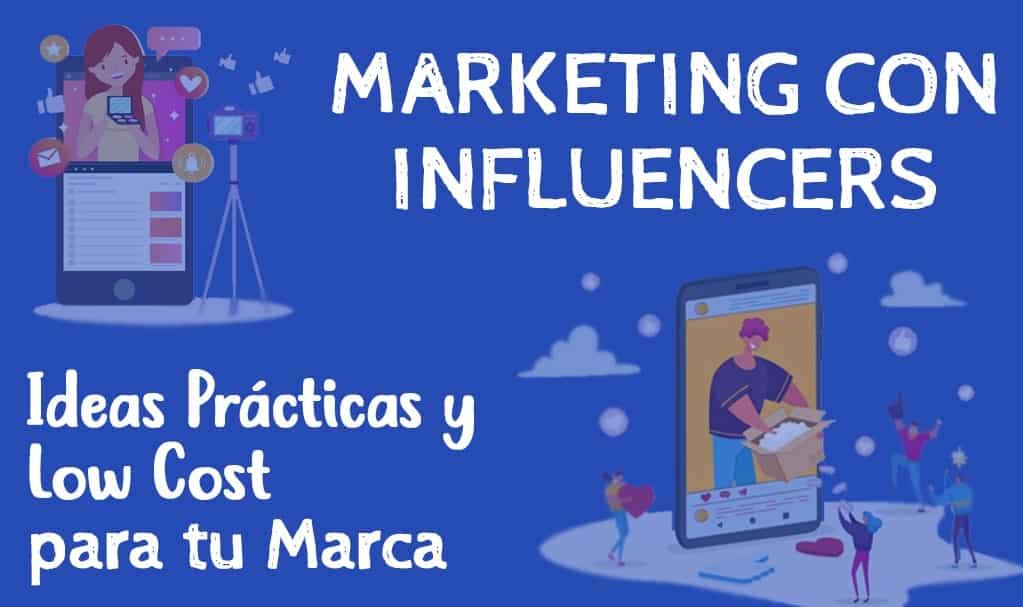 Marketing con influencers: Ideas prácticas y low cost para tu marca