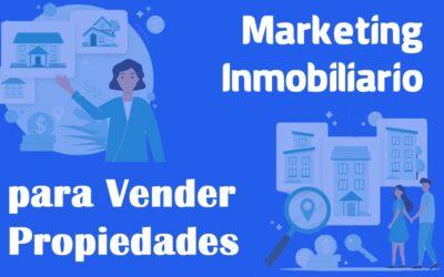 Marketing Inmobiliario para Vender Propiedades.