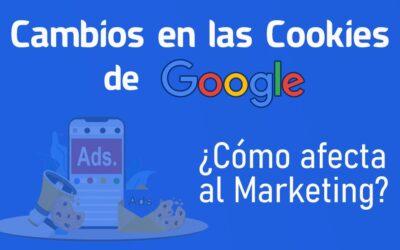 Cambios en las cookies de Google ¿Cómo afecta al marketing?