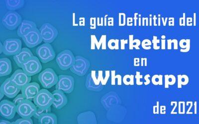 La guía definitiva del marketing en WhatsApp para el 2021