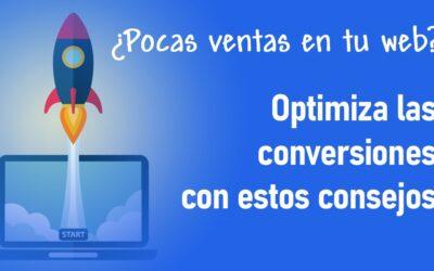 ¿Pocas ventas en tu web? Optimiza las conversiones con estos consejos