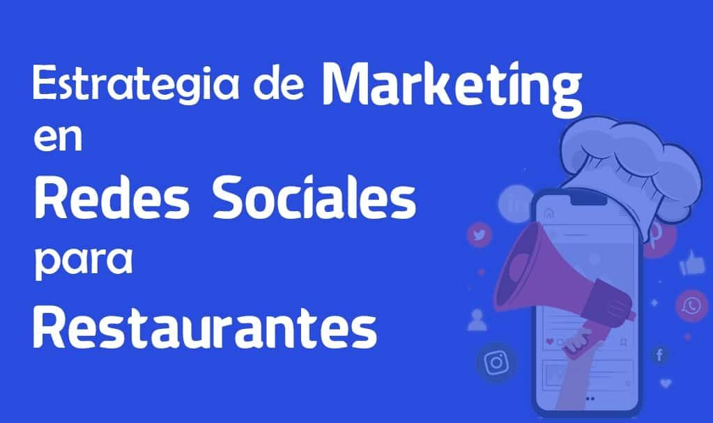 Estrategia de marketing en redes sociales para restaurantes