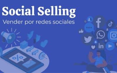 Social Selling: Vender por redes sociales